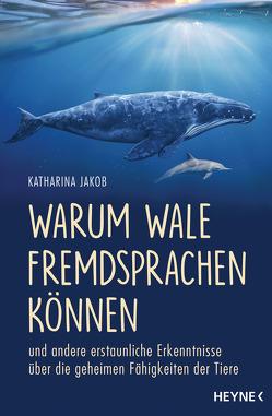 Warum Wale Fremdsprachen können von Jakob,  Katharina