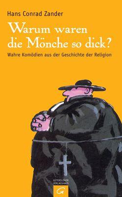 Warum waren die Mönche so dick? von Zander,  Hans Conrad