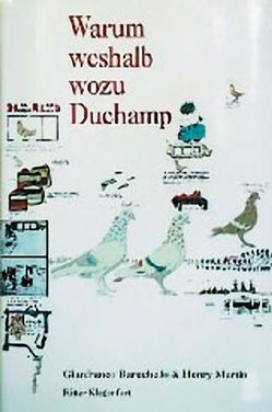 Warum weshalb wozu Duchamp von Baruchello,  Gianfranco, Martin,  Henry