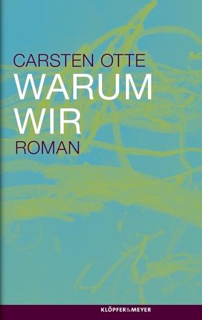 Warum wir von Otte,  Carsten