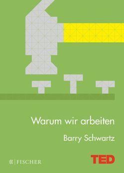 Warum wir arbeiten von Gabler,  Irmengard, Schwartz,  Barry
