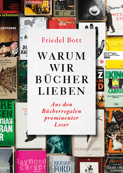 Warum wir Bücher lieben von Friedel,  Bott