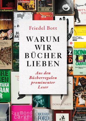 Warum wir Bücher lieben von Bott,  Friedel