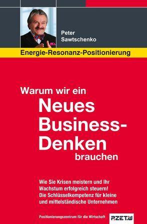 Warum wir ein Neues Business-Denken brauchen von Peter Sawtschenko