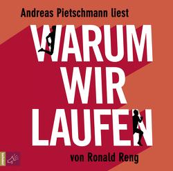 Warum wir laufen von Pietschmann,  Andreas, Reng,  Ronald