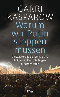 Warum wir Putin stoppen müssen von Gebauer-Lippert,  Stephan, Kasparow,  Garri