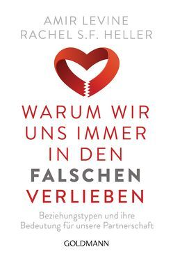 Warum wir uns immer in den Falschen verlieben von Heller,  Rachel S.F., Höner,  Rita, Levine,  Amir