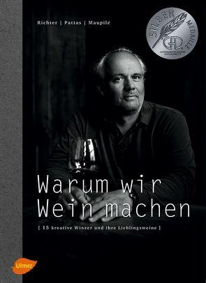 Warum wir Wein machen von Maupilé,  David, Pattas,  Evangelos, Richter,  Fritz