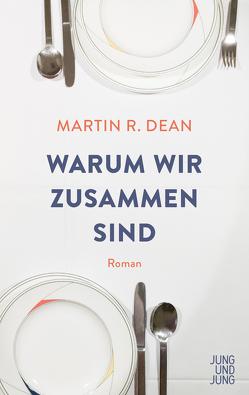 Warum wir zusammen sind von Dean,  Martin R