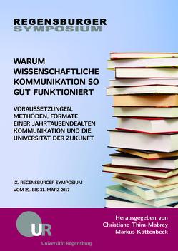 Warum wissenschaftliche Kommunikation so gut funktioniert von Kattenbeck,  Markus, Thim-Mabrey,  Christiane