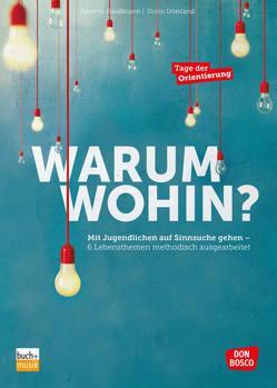 Warum wohin? von Dömland,  Dorin, Haußmann,  Annette
