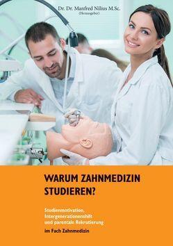 Warum Zahnmedizin studieren? von Nilius,  Manfred, Oana,  Mirela