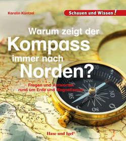 Warum zeigt der Kompass immer nach Norden? von Küntzel,  Karolin N.