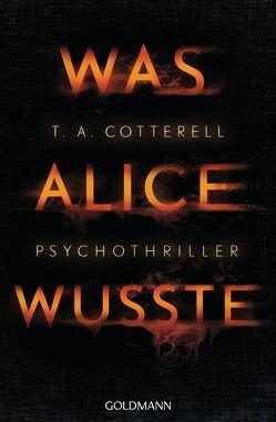 Was Alice wusste von Cotterell,  T.A., Dufner,  Karin