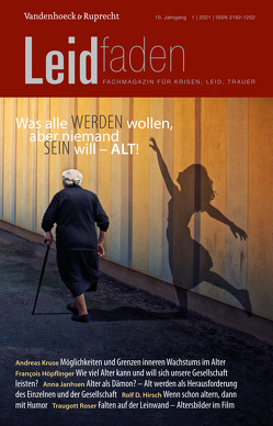 Was alle werden wollen, aber niemand sein will – alt! von Schärer–Santschi,  Erika, Schröer,  Margit