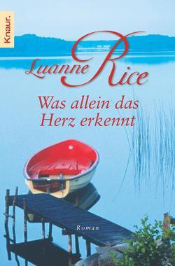 Was allein das Herz erkennt von Rice,  Luanne
