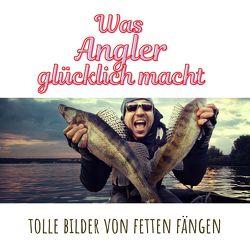 Was Angler glücklich macht von Mueller,  Frank