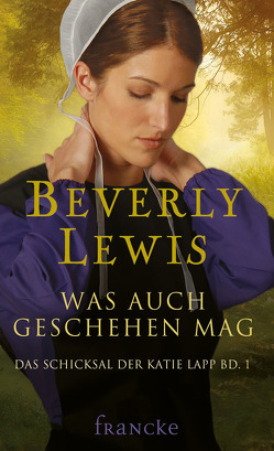 Was auch geschehen mag von Lewis,  Beverly, Lutz,  Silvia