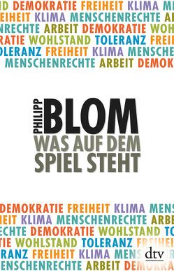 Was auf dem Spiel steht von Blom,  Philipp