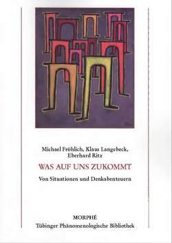 Was auf uns zukommt von Fröhlich,  Michael, Langebeck,  Klaus, Ritz,  Eberhard