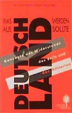 Was aus Deutschland werden sollte von Deppe,  Frank, Klönne,  Arno, Kühnl,  Reinhard, Spoo,  Eckart