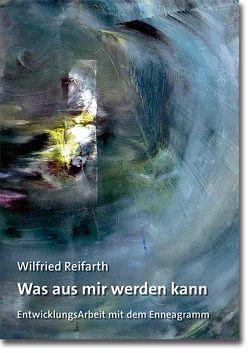 Was aus mir werden kann von Reifarth,  Wilfried