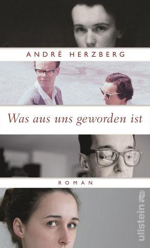 Was aus uns geworden ist von Herzberg,  André