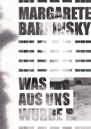 Was aus uns wurde von Barainsky,  Margarete