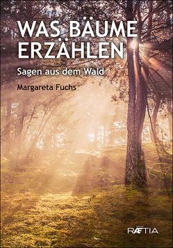 Was Bäume erzählen von Fuchs,  Margareta