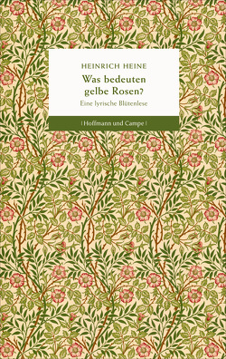 Was bedeuten gelbe Rosen? von Hauschild,  Jan-Christoph, Heine,  Heinrich