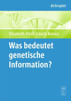"""Was bedeutet """"genetische Information""""? von Hildt,  Elisabeth, Kovács,  László"""