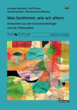 Was bestimmt, wie wir altern von Baudisch,  Annette/Oerter,  R./Seubert,  H./Schmidhuber,  M.