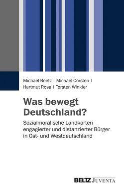 Was bewegt Deutschland? von Beetz,  Michael, Corsten,  Michael, Rosa,  Hartmut, Winkler,  Torsten