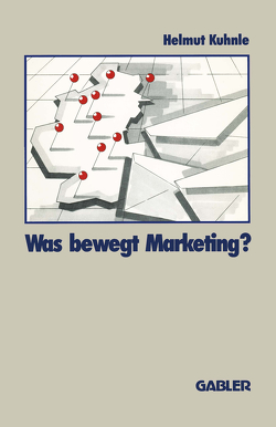 Was bewegt Marketing? von Kuhnle,  Helmut