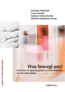 Was bewegt uns? von Andreas Schulz-Buchta,  Andreas, Hoffstadt,  Christian, Nagenborg,  Michael, Peschke,  Franz