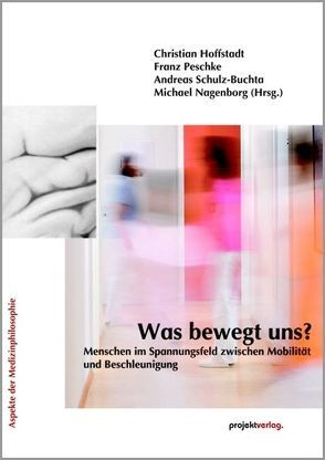 Was bewegt uns? von Hoffstadt,  Christian, Nagenborg,  Michael, Peschke,  Franz, Schulz-Buchta,  Andreas