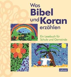 Was Bibel und Koran erzählen von Augst,  Krsitina, Kaloudis,  Anke, Neukirch,  Birgitt, Oeger,  Esma