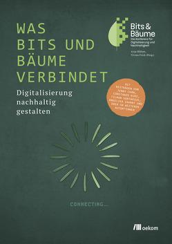 Was Bits & Bäume verbindet von Frick,  Vivian, Höfner,  Anja