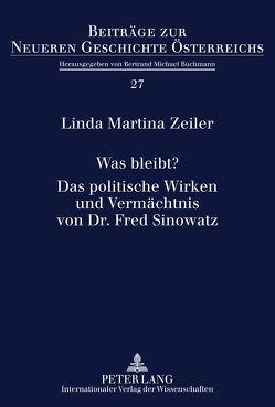 Was bleibt?- Das politische Wirken und Vermächtnis von Dr. Fred Sinowatz von Zeiler,  Linda Martina