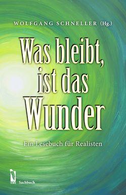 Was bleibt, ist das Wunder von Schneller,  Wolfgang