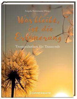 Was bleibt, ist die Erinnerung von Holzmann,  Angela