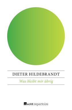 Was bleibt mir übrig von Hanitzsch,  Dieter, Hildebrandt,  Dieter