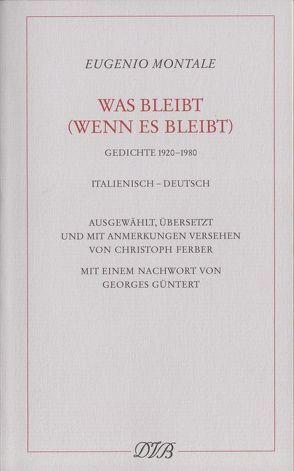 Was bleibt (wenn es bleibt) von Ferber,  Christoph, Güntert,  Georges, Montale,  Eugenio