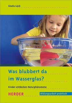Was blubbert da im Wasserglas? von Lück,  Gisela