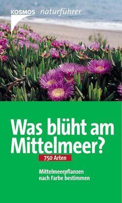 Was blüht am Mittelmeer? von Schönfelder,  Ingrid, Schönfelder,  Peter
