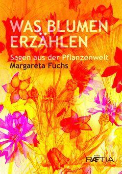 Was Blumen erzählen von Fuchs,  Margareta