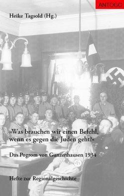 Was brauchen wir einen Befehl, wenn es gegen die Juden geht? von Beutner,  Gunnar, Mühlhäusser,  Werner, Tagsold,  Heike, Zinke,  Peter