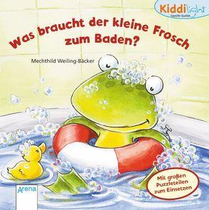 Was braucht der kleine Frosch zum Baden? von Schmalz,  Rebecca, Weiling-Bäcker,  Mechthild