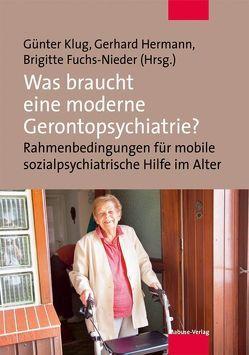 Was braucht eine moderne Gerontopsychiatrie? von Fuchs-Nieder,  Brigitte, Hermann,  Gerhard, Klug,  Günter