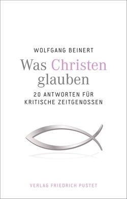 Was Christen glauben von Beinert,  Wolfgang